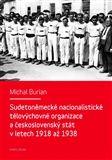 Michal Burian: SUDETONĚMECKÉ NACIONALISTICKÉ TĚLOVÝCHOV cena od 303 Kč