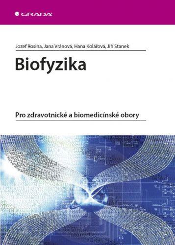 Rosina Jozef a: Biofyzika - Pro zdravotnické a biomedicínské obory cena od 227 Kč
