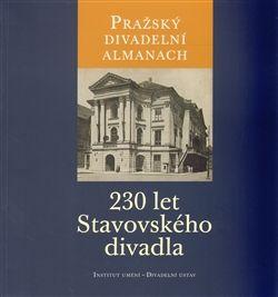 Jitka Ludvová: Pražský divadelní almanach: 230 let Stavovského divadla cena od 222 Kč