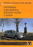 Michal Opatrný, Jaroslav Kozák, Jiří Laňka, Roman Míčka: Východiska a perspektivy duchovní služby u policie cena od 127 Kč