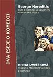Alena Dvořáková, George MEREDITH: Dva eseje o komedii cena od 158 Kč
