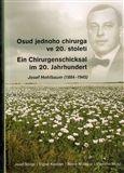 Alena Míšková, Ingrid Kästner, Vladimír Musil, Josef Stingl: Osud jednoho chirurga ve 20. století cena od 198 Kč