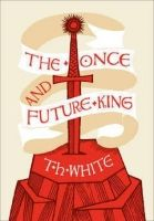 Harper Collins UK THE ONCE AND FUTURE KING Hardback - WHITE, T. H. cena od 356 Kč