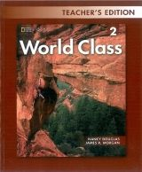 Heinle ELT part of Cengage Lea WORLD CLASS 2 TEACHER´S EDITION - DOUGLAS, N., MORGAN, J. R. cena od 432 Kč