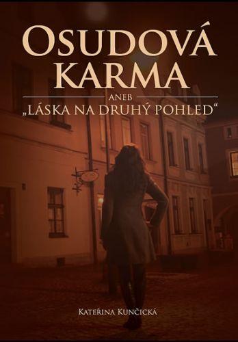 Kateřina Kunčiská: Osudová karma aneb láska na druhý pohled cena od 165 Kč
