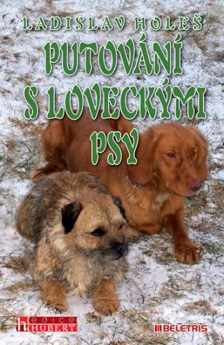 Ladislav Holeš: Putování s loveckými psy cena od 125 Kč