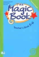 ELI s.r.l. THE MAGIC BOOK 5-6 TEACHER´S GUIDE - BERTARINI, M., HUBER, M... cena od 501 Kč