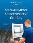 Legát Václav: Management a inženýrství údržby cena od 750 Kč