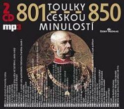 Josef Veselý: Toulky českou minulostí - komplet 801-900 - 4CD/mp3 cena od 427 Kč