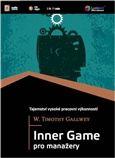W.Timothy Gallwey: Inner Game pro manažery cena od 445 Kč