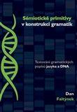 Dan Faltýnek: Sémiotické primitivy v konstrukci gramatik cena od 163 Kč