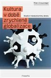 Milan Kreuzziger: Kultura v době zrychlené globalizace cena od 62 Kč