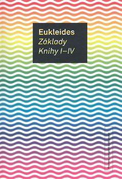 Eukleides: Základy Knihy I-IV cena od 186 Kč