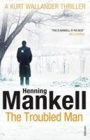 Random House UK THE TROUBLED MAN (A KURT WALLANDER MYSTERY) - MANKELL, H. cena od 254 Kč