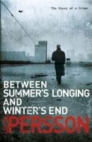 Random House UK BETWEEN SUMMERS LONGING AND WINTERS END - PERSSON, L. G. W. cena od 189 Kč