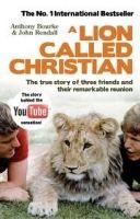 TBS A LION CALLED CHRISTIAN - BOURKE, A., RENDALL, J. cena od 197 Kč