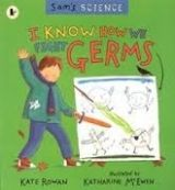 Walker Books Ltd SAMS SCIENCE: I KNOW HOW WE FIGHT GERMS - ROWAN, K. cena od 152 Kč
