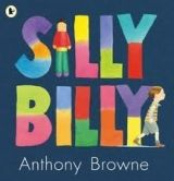 Walker Books Ltd SILLY BILLY - BROWNE, A. cena od 183 Kč