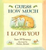 Walker Books Ltd GUESS HOW MUCH I LOVE YOU BIG BOOK - MCBRATNEY, S. cena od 576 Kč