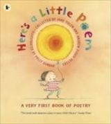 Walker Books Ltd HERE´S A LITTLE POEM: A VERY FIRST BOOK OF POETRY - PETERS, ... cena od 0 Kč