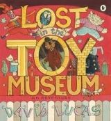 Walker Books Ltd LOST IN THE TOY MUSEUM - LUCAS, D. cena od 183 Kč