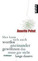 Piper Verlag MAN KANN SICH AUCH WORTLOS ANEINANDER..... - PEHNT, A. cena od 225 Kč