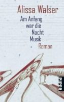 Piper Verlag AM ANFAND WAR DIE NACHT MUSIK - WALSER, A. cena od 252 Kč