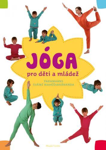 Mahéšvaránanda Paramhans svámí: Jóga v denním životě pro děti a mládež cena od 319 Kč
