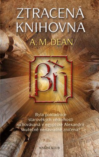 A. M. Dean: Ztracená knihovna cena od 279 Kč