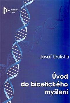 Josef Dolista: Úvod do bioetického myšlení cena od 93 Kč