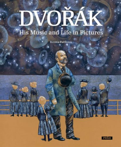 Renáta Fučíková: Dvořák - His Music and Life in Pictures cena od 264 Kč