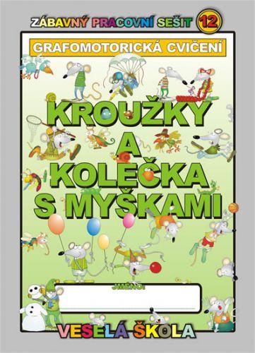 Jan Mihalík: Kroužky a kolečka s myškami (grafomotorická cvičení) cena od 9 Kč