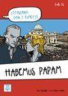 Alma Edizioni B1 HABEMUS PAPAM L´Italiano con i fumetti cena od 220 Kč