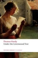 OUP References UNDER THE GREENWOOD TREE Second Edition (Oxford World´s Clas... cena od 186 Kč
