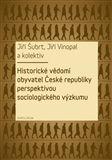 Jiří Šubrt, Jiří Vinopal: Historické vědomí obyvatel České republiky perspektivou sociologického výzkumu cena od 136 Kč
