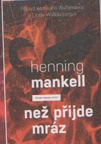 Henning Mankell: Než přijde mráz cena od 135 Kč
