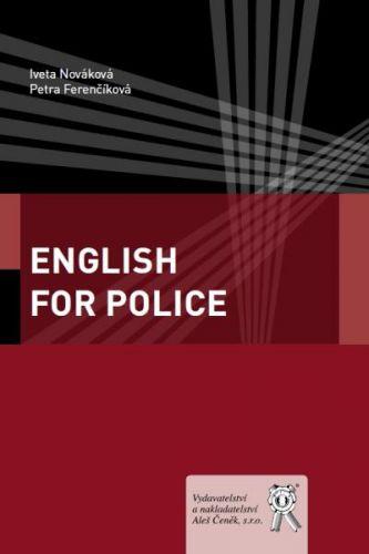 Aleš Čeněk English for Police - Nováková Iveta, Ferenčíková Petra cena od 204 Kč