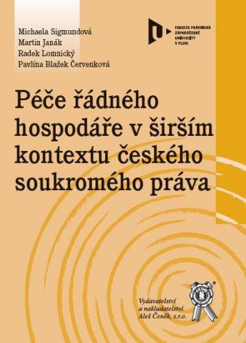 Aleš Čeněk Péče řádného hospodáře v širším kontextu českého soukromého ... cena od 84 Kč