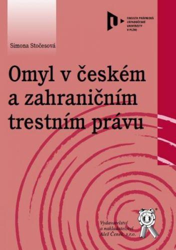 Aleš Čeněk Omyl v českém a zahraničním trestním právu - Stočesová Simon... cena od 136 Kč