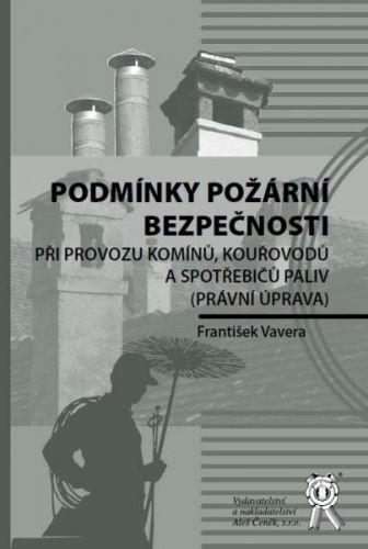 Aleš Čeněk Podmínky požární bezpečnosti při provozu komínů, kouřovodů a... cena od 128 Kč