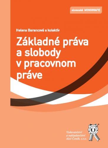 Aleš Čeněk Základné práva a slobody v pracovnom práve - Barancová H., G... cena od 332 Kč