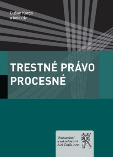 Aleš Čeněk Trestné právo procesné - Korgo D., Baláž V., Balún L., Bened... cena od 382 Kč