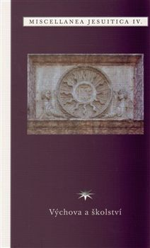 Refugium Velehrad-Roma Výchova a školství - Miscellanea jesuitica IV. cena od 120 Kč