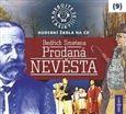 Bedřich Smetana: Nebojte se klasiky 9 - Bedřich Smetana: Prodaná nevěsta - CD cena od 167 Kč