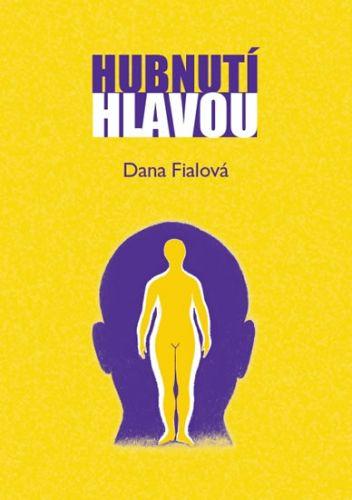 Dana Fialová: Hubnutí hlavou cena od 0 Kč