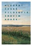 Erazim Kohák, Jakub Trnka: Hledání české filosofie cena od 155 Kč