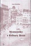 Ivan Petrželka: Momentky z kultury Brna cena od 101 Kč