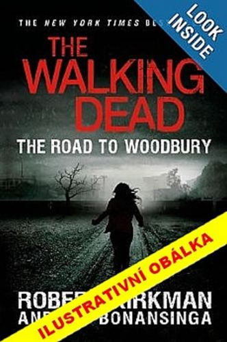Kirman Robert: The Walking Dead - Živí mrtví 2 - Cesta k Woodbury cena od 166 Kč