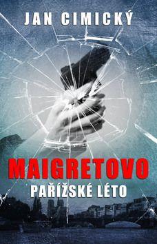 Jan Cimický: Maigretovo pařížské léto cena od 37 Kč
