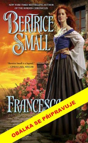 Bertrice Small: Francesca cena od 0 Kč